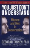 You Just Don't Understand: Women and Men in Conversation