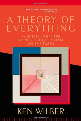 A Theory of Everything by Ken Wilber