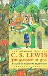 The Allegory of Love: A Study in Medieval Tradition