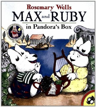 Max and Ruby in Pandora's Box by Rosemary Wells