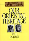 Our Oriental Heritage (The Story of Civilization, #1)