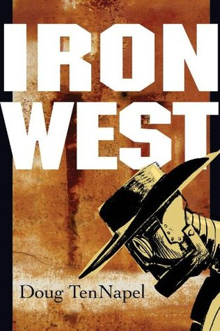 Iron West by Doug TenNapel