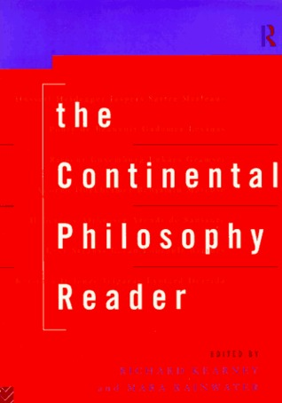 The Continental Philosophy Reader by Richard Kearney