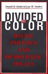Divided by Color: Racial Politics and Democratic Ideals (American Politics and Political Economy Series)