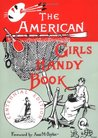 The American Girls Handy Book: How to Amuse Yourself and Others (Nonpareil Books)