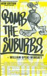 Bomb the Suburbs: Graffiti, Race, Freight-Hopping and the Search for Hip Hop's Moral Center