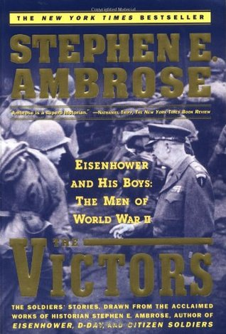 The Victors by Stephen E. Ambrose