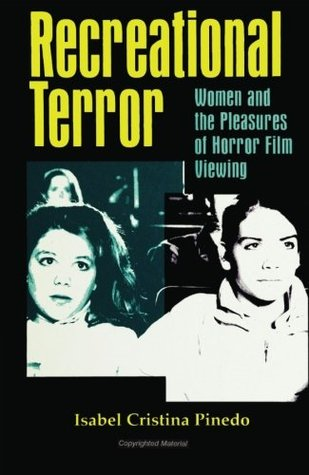 Recreational Terror: Women and the Pleasures of Horror Film Viewing