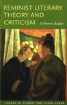 Feminist Literary Theory and Criticism: A Norton Reader