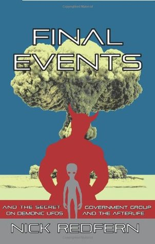 Final Events & the Secret Government Group on Demonic UFOs & ... by Nick Redfern