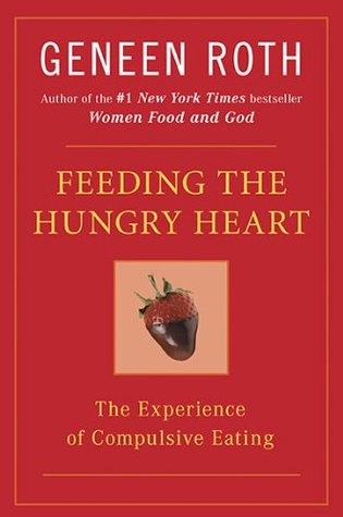 Feeding the Hungry Heart by Geneen Roth