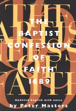 Baptist Confession of Faith 1689 by Peter Masters