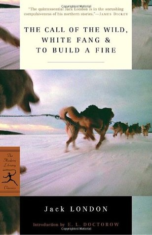 The Call of the Wild/White Fang/To Build a Fire by Jack London