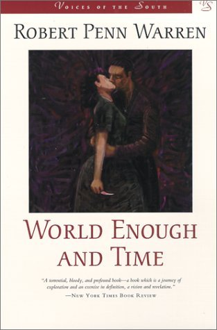 World Enough and Time by Robert Penn Warren