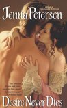 Desire Never Dies (Lady Spies, #2)