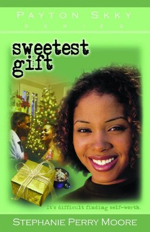 Sweetest Gift by Stephanie Perry Moore