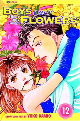 Boys Over Flowers: Hana Yori Dango, Vol. 12 (Boys Over Flowers, #12)