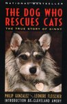 The Dog Who Rescues Cats: True Story of Ginny