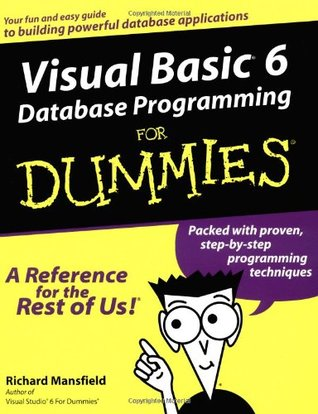 Visual Basic 6 Database Programming for Dummies by Richard Mansfield