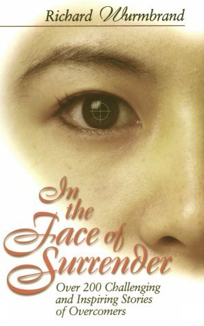 In the Face of Surrender: Over 200 Challenging and Inspiring Stories of Overcomers
