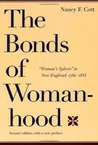 "The Bonds of Womanhood: ""Woman's Sphere"" in New England, 1780-1835"