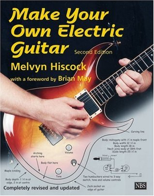 Make Your Own Electric Guitar by Melvyn Hiscock