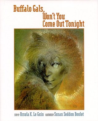 Buffalo Gals, Won't You Come Out Tonight by Ursula K. Le Guin