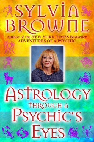 Astrology Through a Psychic's Eyes by Sylvia Browne