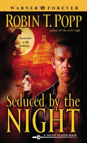 Seduced by the Night by Robin T. Popp