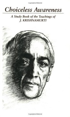 Choiceless Awareness: A Selection of Passages for the Study of the Teachings of J. Krishnamurti