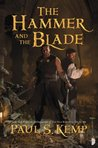 The Hammer and the Blade by Paul S. Kemp