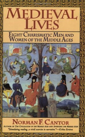 Medieval Lives by Norman F. Cantor