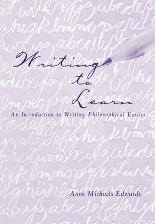 Writing to Learn: An Introduction to Writing Philosophical Essays