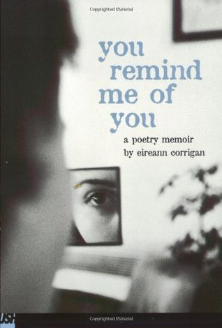 You Remind Me of You by Eireann Corrigan