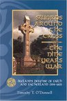 Swords Around the Cross: The Nine Years War: Ireland's Defense of Faith and Fatherland, 1594-1603