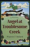 Angel at Troublesome Creek (Augusta Goodnight #1)
