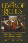 The Lever of Riches: Technological Creativity and Economic Progress