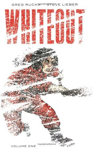 Whiteout Volume 1 - The Definitive Edition by Greg Rucka