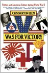 V Was for Victory: Politics and American Culture During World War II