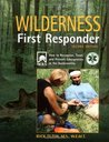 Wilderness First Responder, 2nd: How to Recognize, Treat, and Prevent Emergencies in the Backcountry