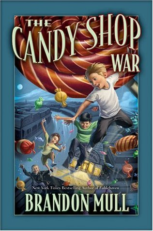 The Candy Shop War by Brandon Mull