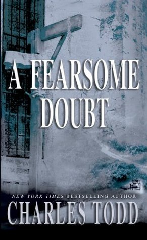A Fearsome Doubt by Charles Todd