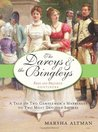 The Darcys & the Bingleys: A Tale of Two Gentlemen's Marriages to Two Most Devoted Sisters (Pride and Prejudice Continues, # 1)