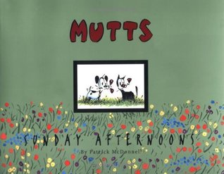 MUTTS Sunday Afternoons by Patrick McDonnell