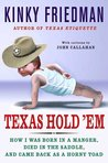 Texas Hold 'Em: How I Was Born in a Manger, Died in the Saddle, and Came Back as a Horny Toad