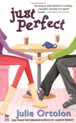 Just Perfect by Julie Ortolon
