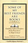Some of My Best Friends Are Books: Guiding Gifted Readers from Pre-School to High School