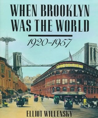When Brooklyn Was the World: 1920-1957