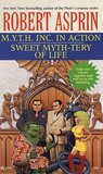 M.Y.T.H. Inc. in Action / Sweet Myth-tery of Life (Myth Adventures, #9-10)