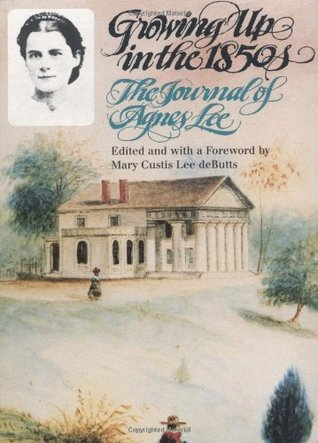 Growing Up in the 1850s: The Journal of Agnes Lee